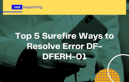 Resolve Error DF-DFERH-01